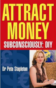 Attract Money - Subconsciously: DIY by Peta Stapleton